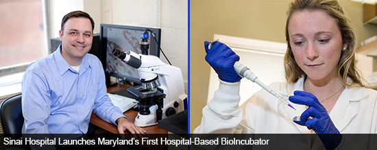 Sinai Hospital Launches Maryland's First Hospital-Based BioIncubator
