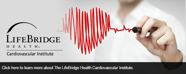 Click here to learn more about The LifeBridge Health Cardiovascular Institute.